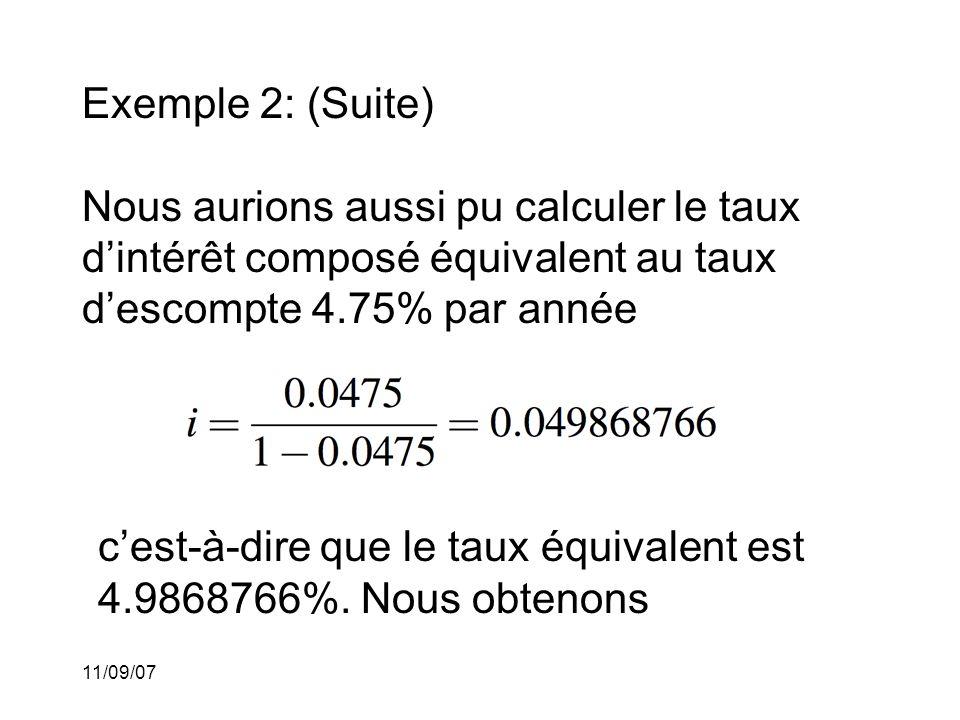 11/09/07 Exemple 2: (Suite) Il nous faut calculer la valeur actuelle de 4000$ payable dans 5 ans au taux d'intérêt 4.9868766% par année.