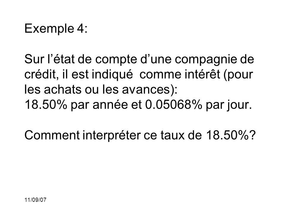 11/09/07 Exemple 4: (suite) Si nous considérons le taux 0.05068% par jour et calculons le montant d'intérêt versé sur un prêt de 1$ pour une année, nous aurons