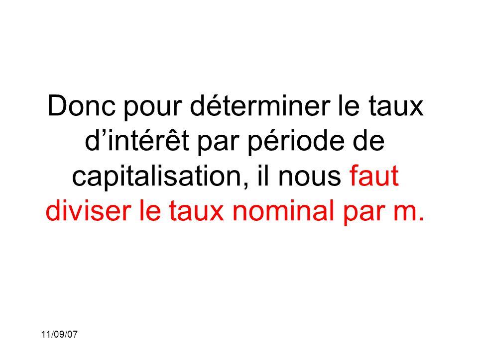 11/09/07 Exemple 5: Si un placement est rémunéré au taux nominal d'intérêt de 8% par année capitalisé trimestriellement, c'est-à-dire Zénon veut accumuler 10000$ après 5 ans, quel montant doit-il investir?
