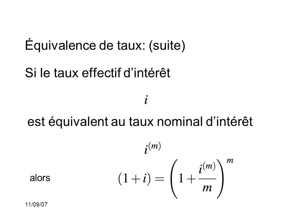 11/09/07 Équivalence de taux: (suite) Donc et