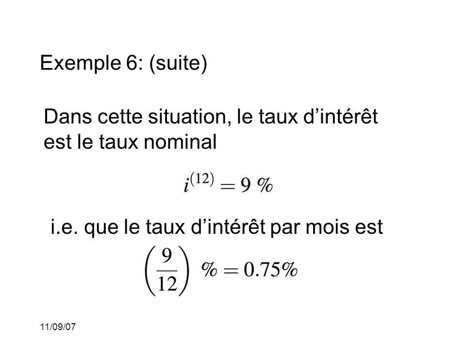 11/09/07 Exemple 6: (suite) Dans cette situation, le nombre de périodes de capitalisation est 24 = 12 X 2 parce qu'il y a 12 mois dans une année et le capital est investi pour 2 années.