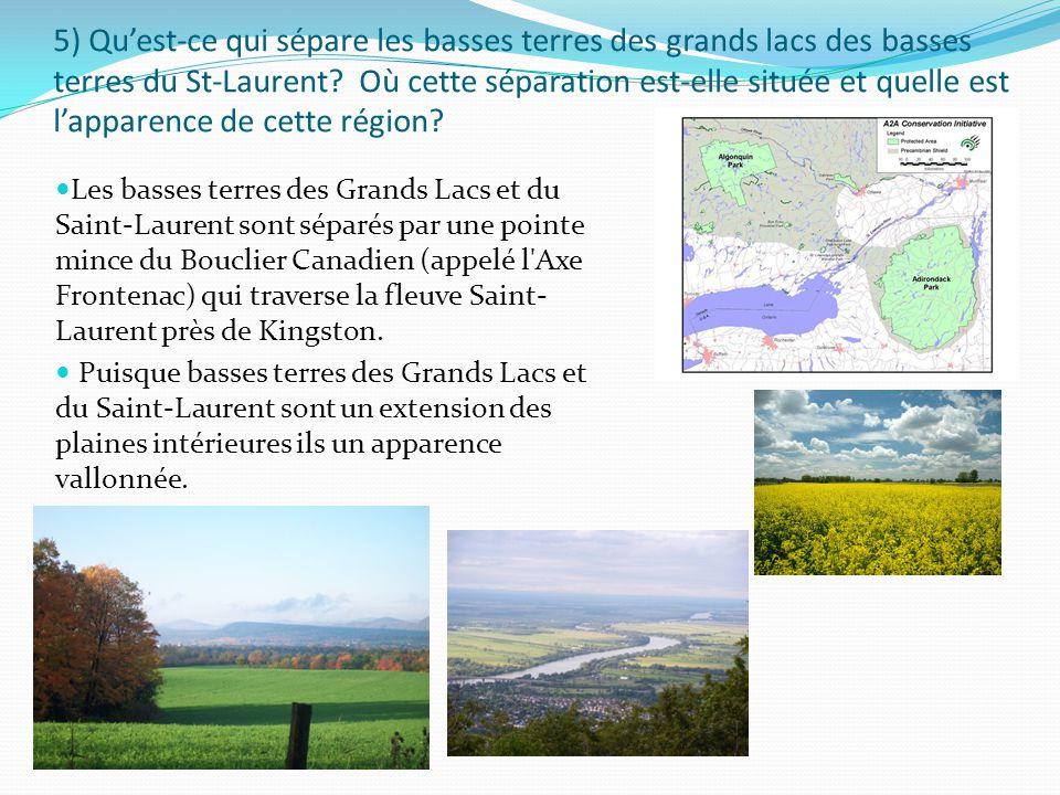 5) Qu'est-ce qui sépare les basses terres des grands lacs des basses terres du St-Laurent.