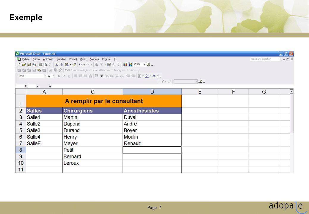 Page 8 Paramétrage de StartingBloc •Le fichier StartingBloc contient des macros, il faut activer la prise en charge des macros dans Excel : –Outils >> Macros >> Sécurité… –Dans l'onglet « Niveau de sécurité », choisir « Niveau de sécurité faible » •Pour paramétrer StartingBloc, il faut : –Ouvrir le fichier StartingBloc –Dans la feuille « Accueil », cliquer sur « Paramétrage » •Il faut définir : –Liste des salles –Liste des opérateurs –Liste des anesthésistes –TVO –Planning du personnel