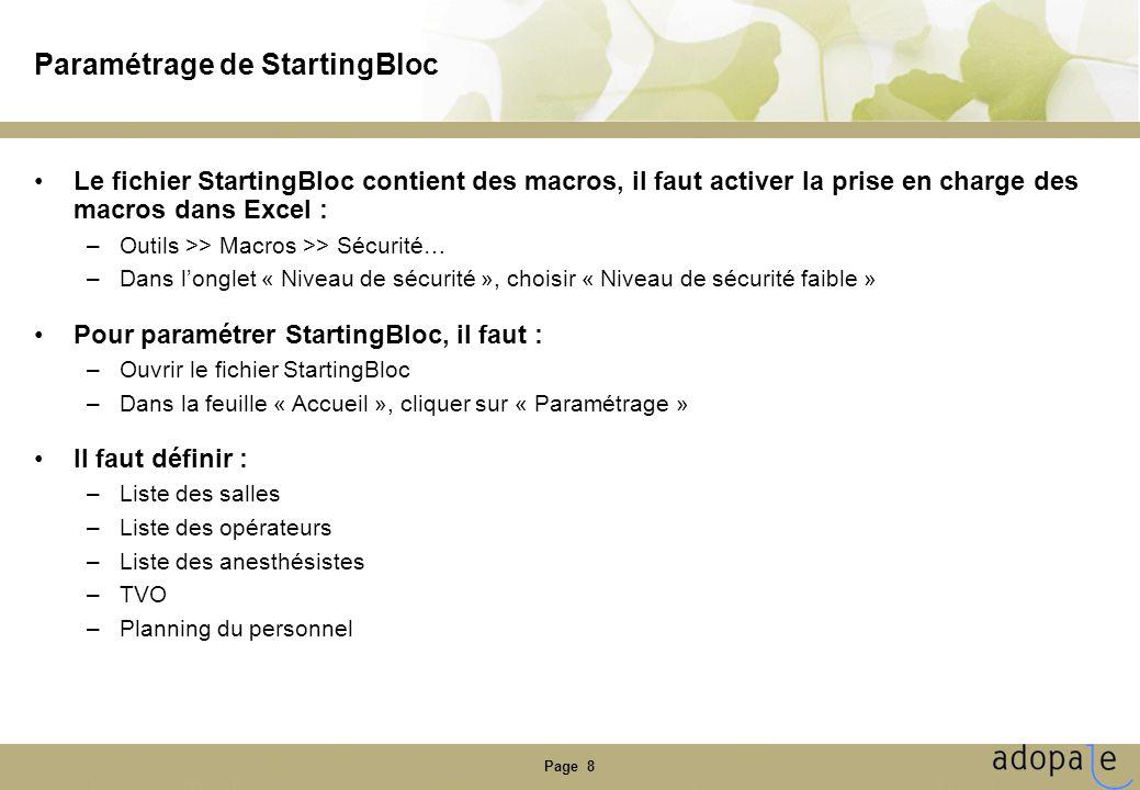 Page 8 Paramétrage de StartingBloc •Le fichier StartingBloc contient des macros, il faut activer la prise en charge des macros dans Excel : –Outils >>