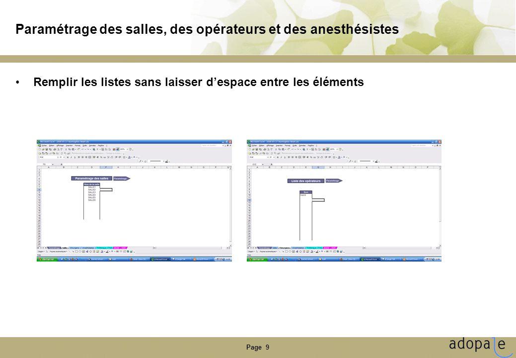 Page 9 Paramétrage des salles, des opérateurs et des anesthésistes •Remplir les listes sans laisser d'espace entre les éléments