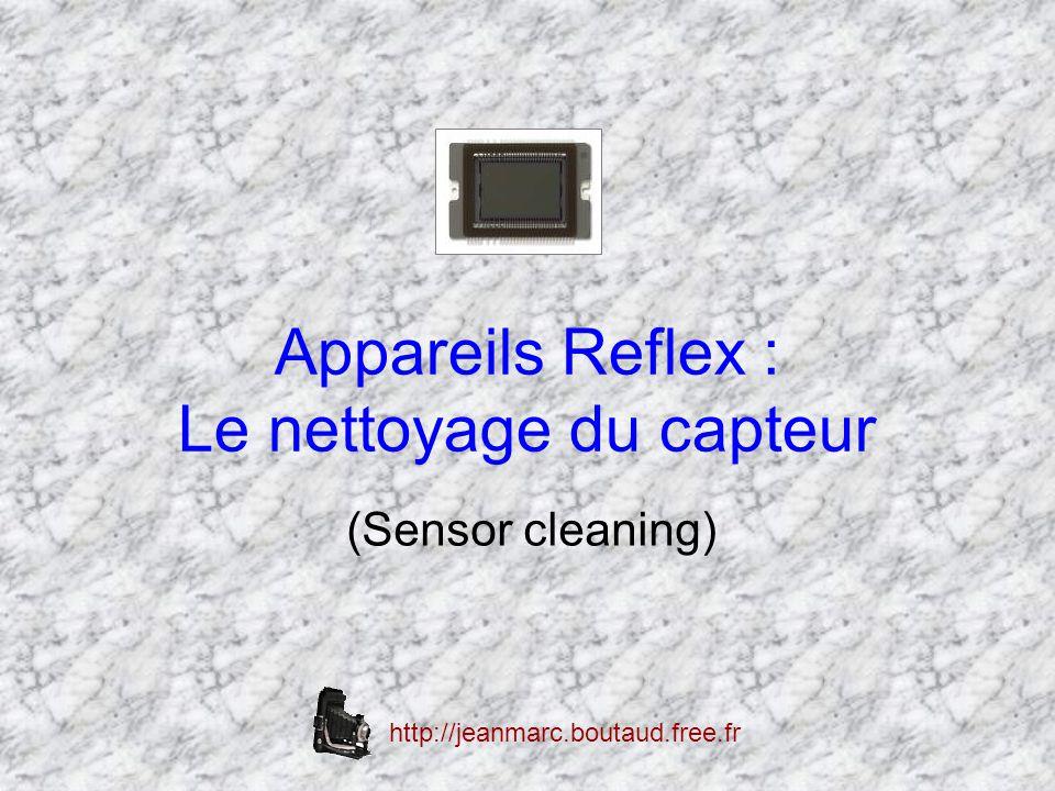 Appareils Reflex : Le nettoyage du capteur (Sensor cleaning) http://jeanmarc.boutaud.free.fr