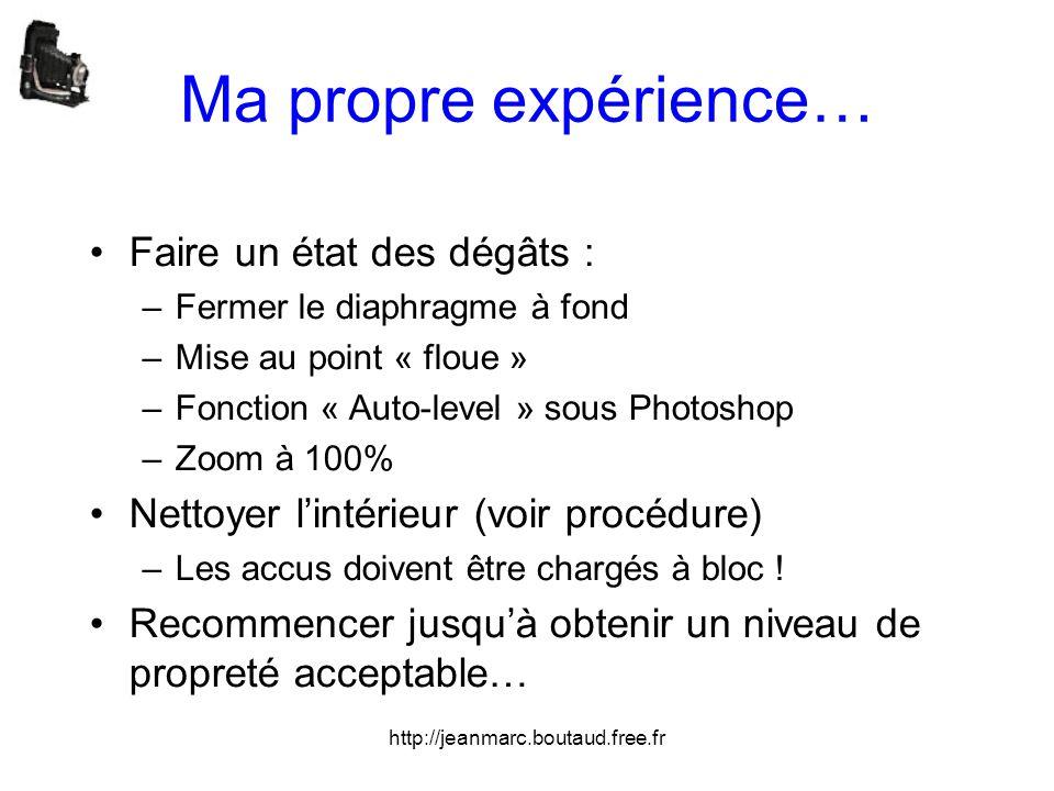 http://jeanmarc.boutaud.free.fr Ma propre expérience… •Faire un état des dégâts : –Fermer le diaphragme à fond –Mise au point « floue » –Fonction « Au