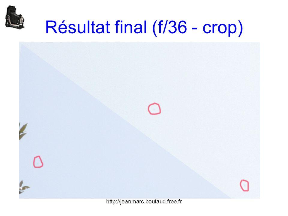 http://jeanmarc.boutaud.free.fr Résultat final (f/36 - crop)