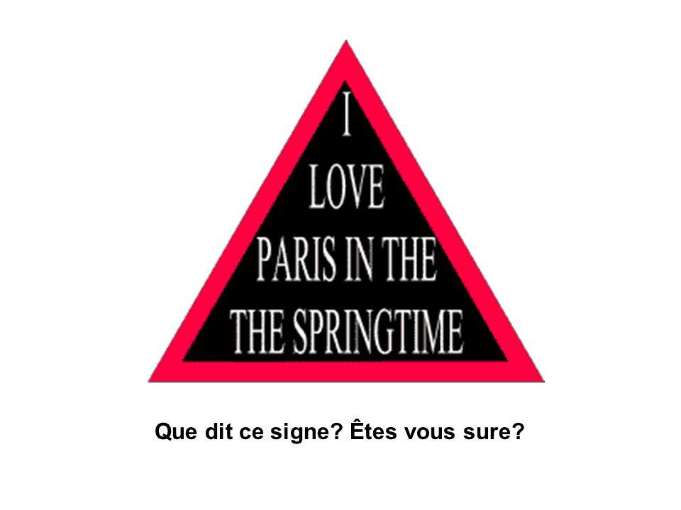 Que dit ce signe? Êtes vous sure?