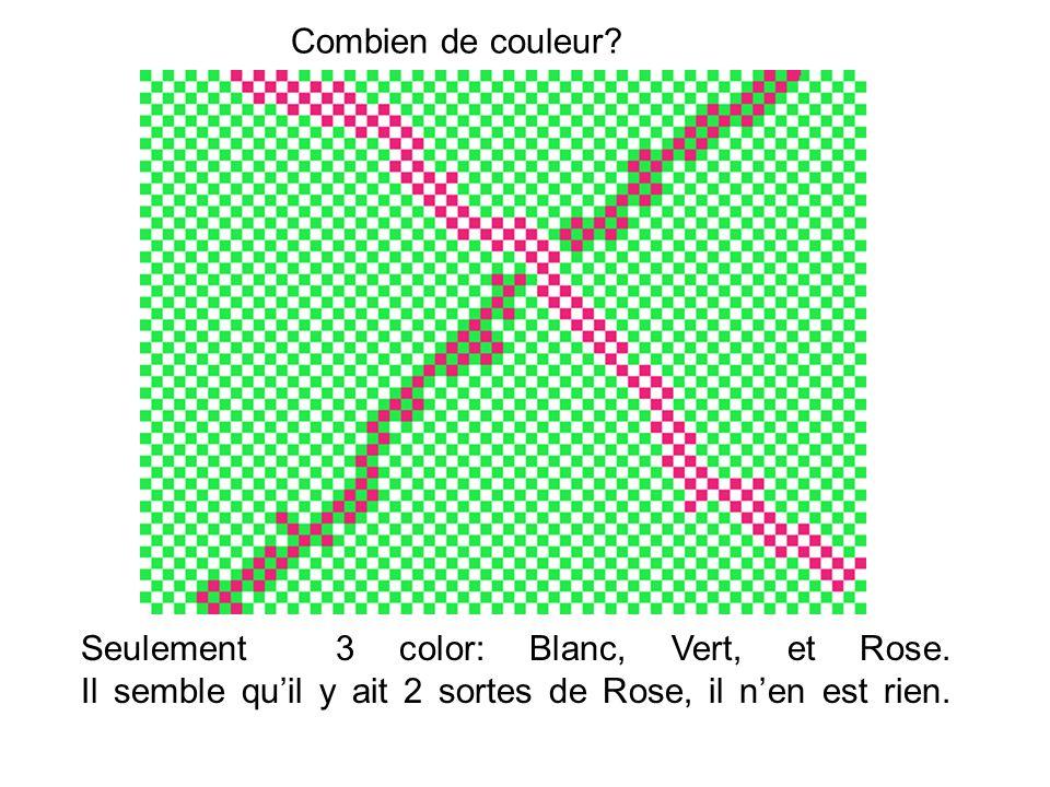 Combien de couleur? Seulement 3 color: Blanc, Vert, et Rose. Il semble qu'il y ait 2 sortes de Rose, il n'en est rien.