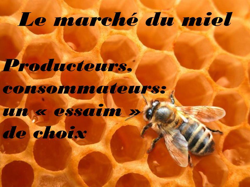 Le marché du miel Producteurs, consommateurs: un « essaim » de choix