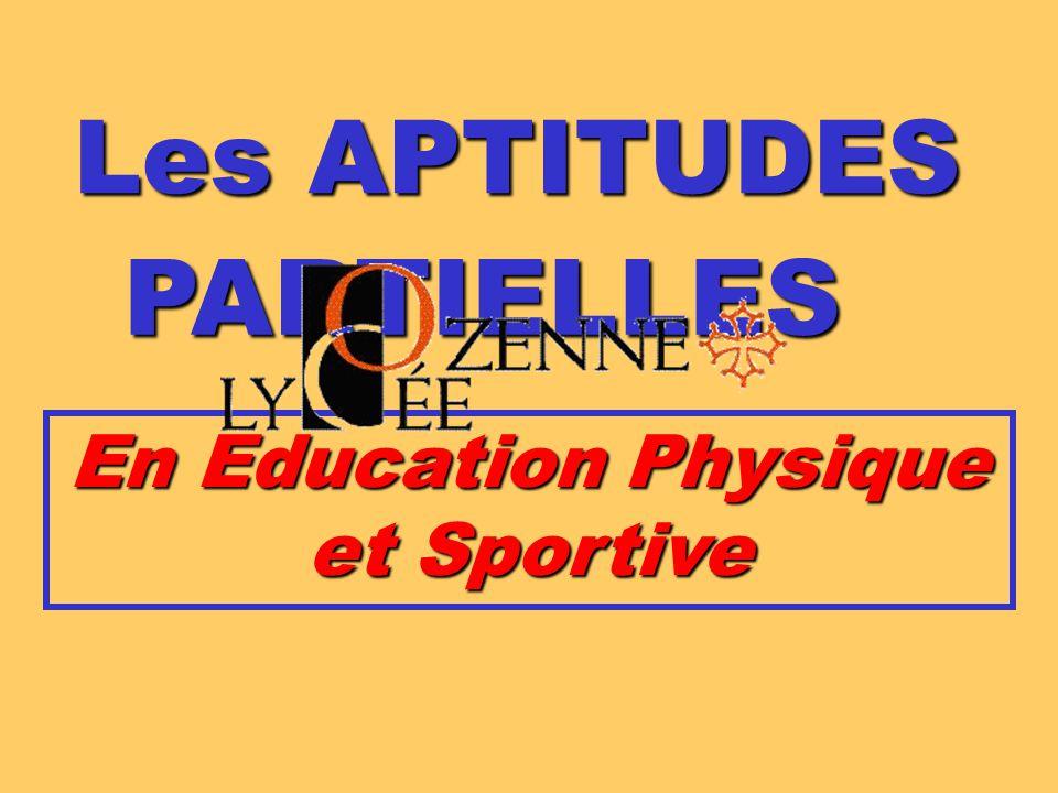 Les APTITUDES En Education Physique et Sportive PARTIELLES