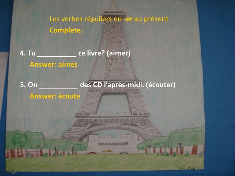 Les verbes réguliers en -er au présent 1.A word that expresses an action or a state is a verb.