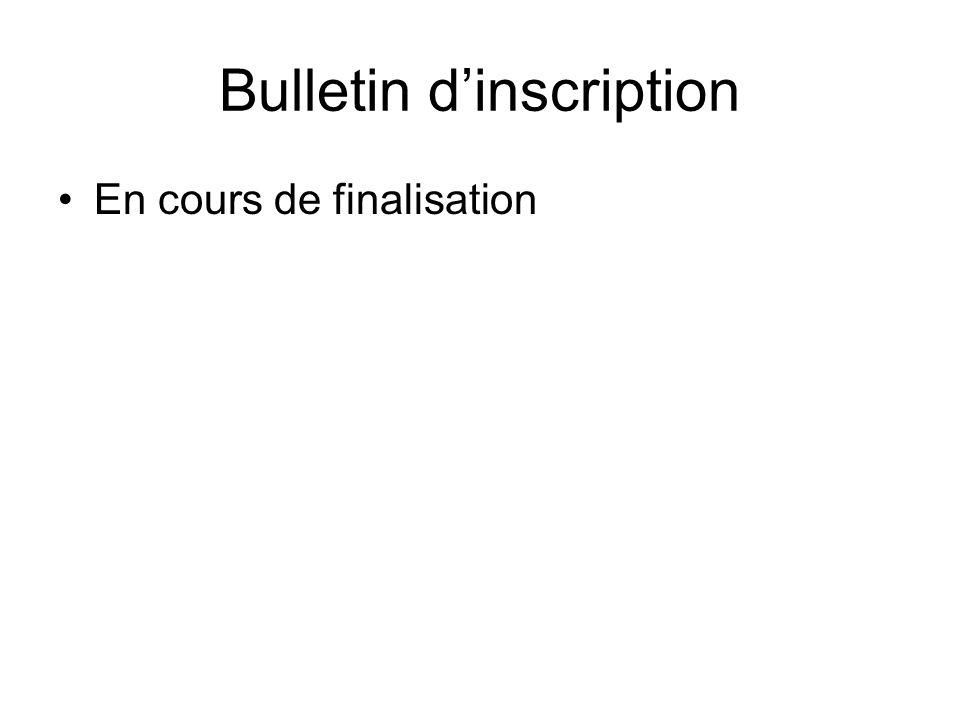 Bulletin d'inscription •En cours de finalisation
