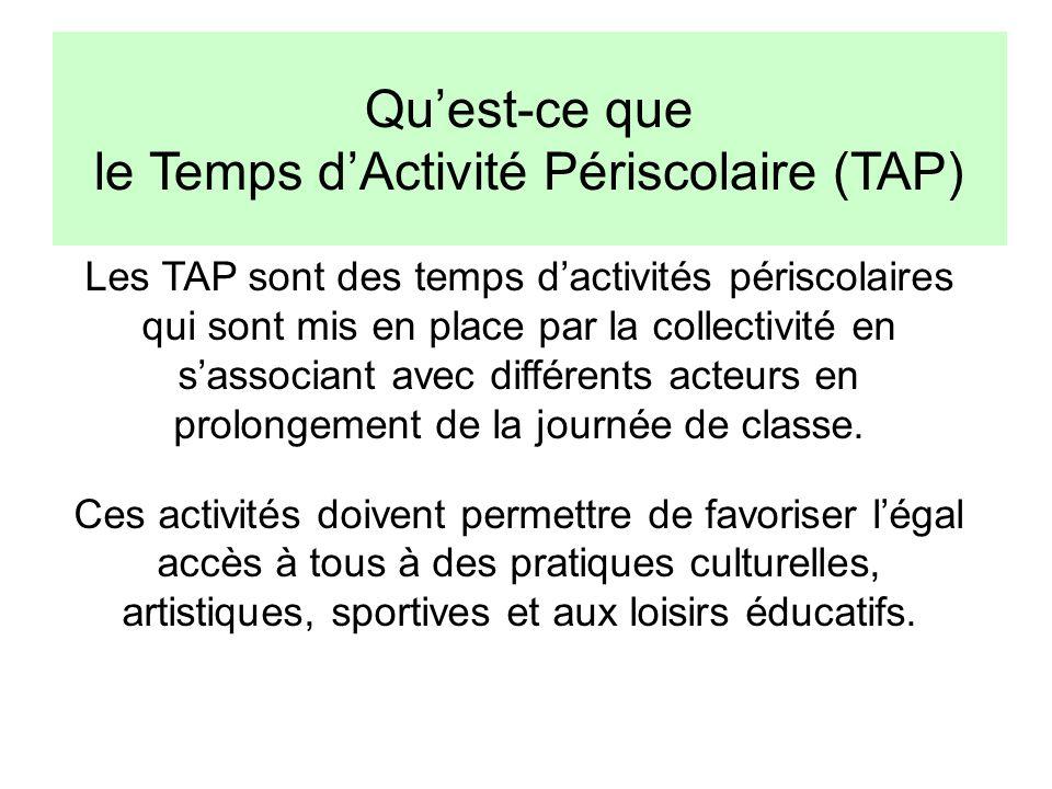 Qu'est-ce que le Temps d'Activité Périscolaire (TAP) Les TAP sont des temps d'activités périscolaires qui sont mis en place par la collectivité en s'a