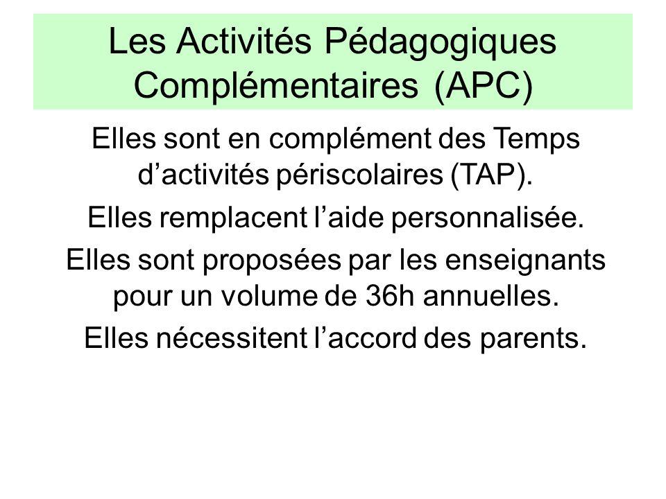 Les Activités Pédagogiques Complémentaires (APC) Elles sont en complément des Temps d'activités périscolaires (TAP). Elles remplacent l'aide personnal