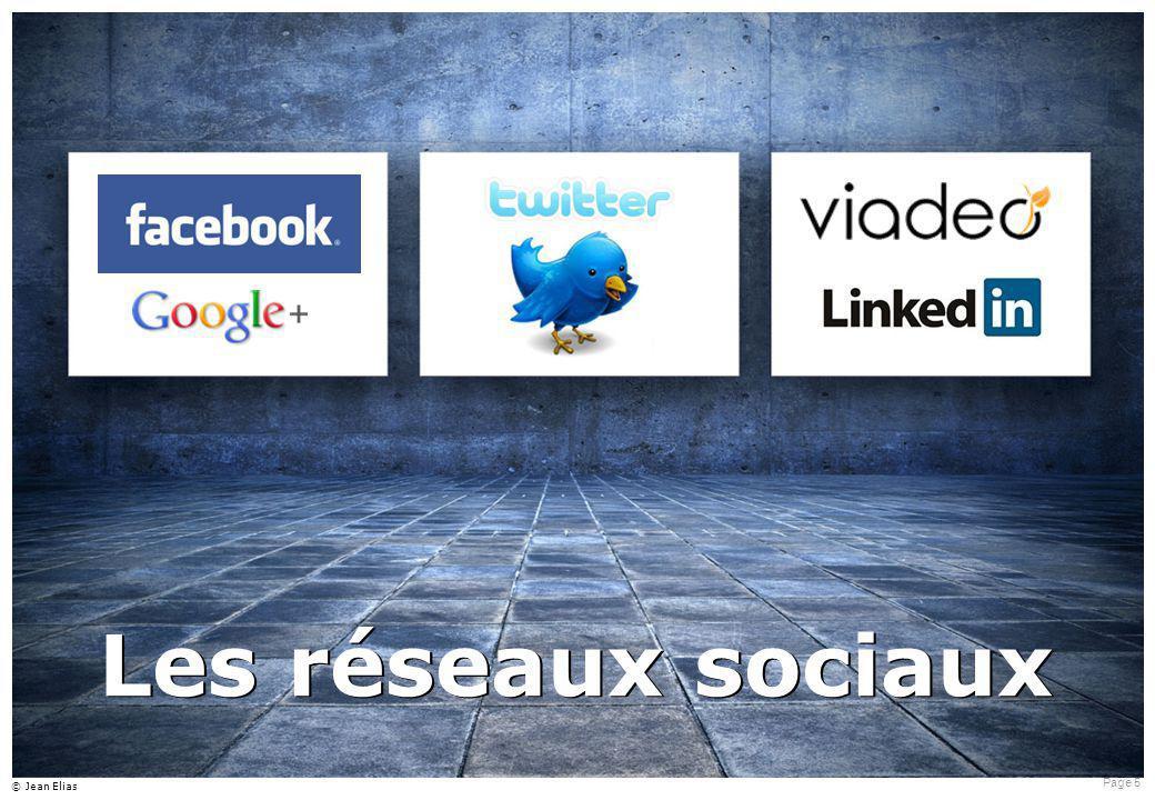 Page 5 © Jean Elias Les réseaux sociaux