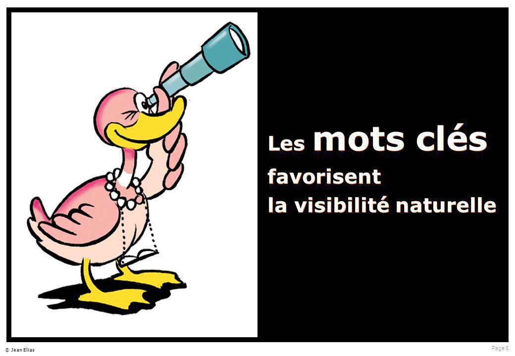 Page 8 © Jean Elias Les mots clés favorisent la visibilité naturelle