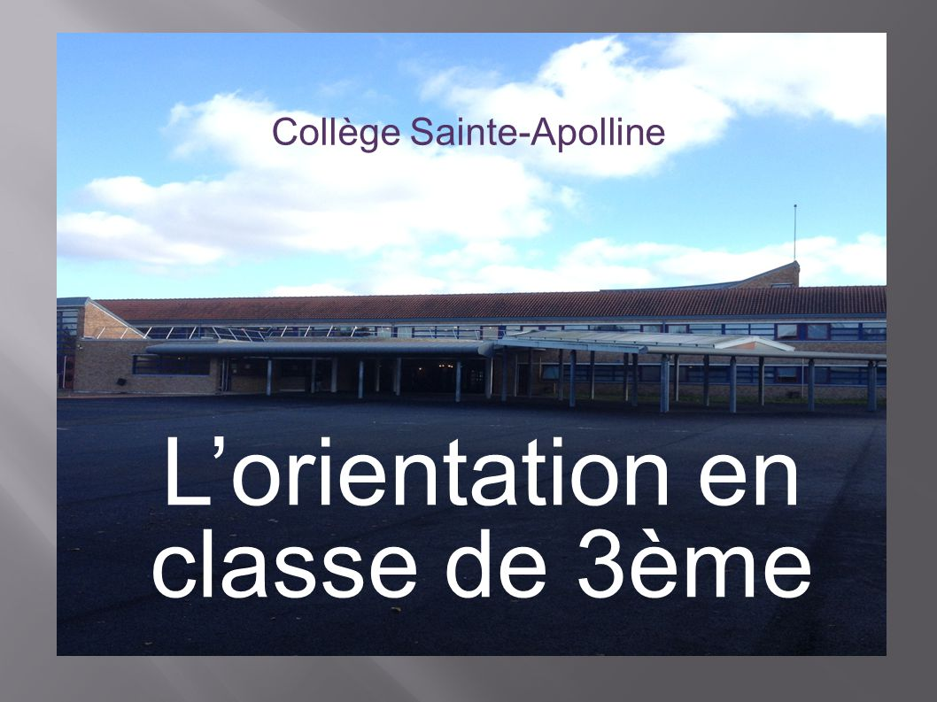 Le calendrier de l orientation en classe de 3ème  Sites internet ressources : → Académie de Versailles :  http://www.ac-versailles.fr/public/jcms/c_5012/accueil http://www.ac-versailles.fr/public/jcms/c_5012/accueil → ONISEP:  http://www.onisep.fr/ http://www.onisep.fr/