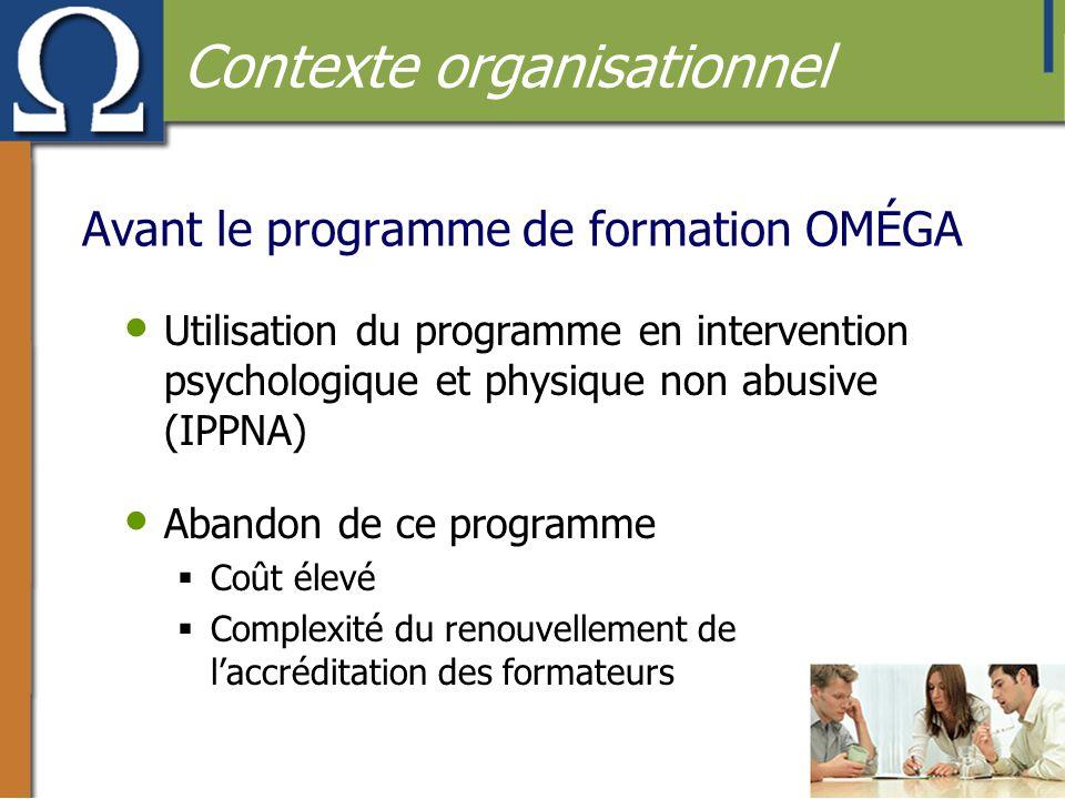 Avant le programme de formation OMÉGA • Utilisation du programme en intervention psychologique et physique non abusive (IPPNA) • Abandon de ce program