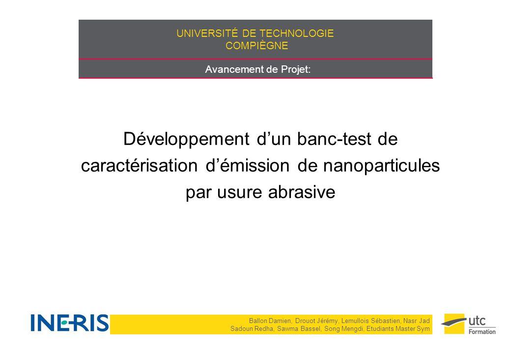 UNIVERSITÉ DE TECHNOLOGIE COMPIÈGNE Avancement de Projet: Développement d'un banc-test de caractérisation d'émission de nanoparticules par usure abras