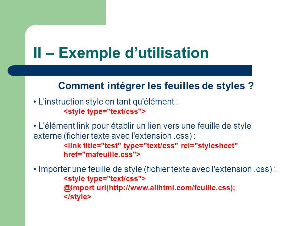 II – Exemple d'utilisation Comment intégrer les feuilles de styles .