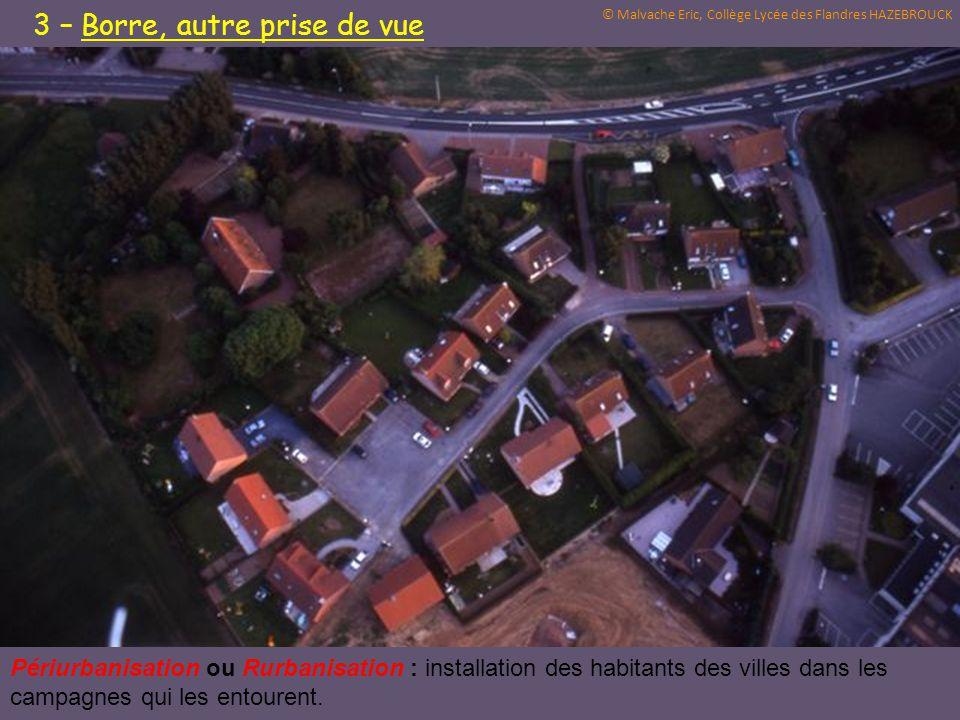3 – Borre, autre prise de vue Périurbanisation ou Rurbanisation : installation des habitants des villes dans les campagnes qui les entourent. © Malvac