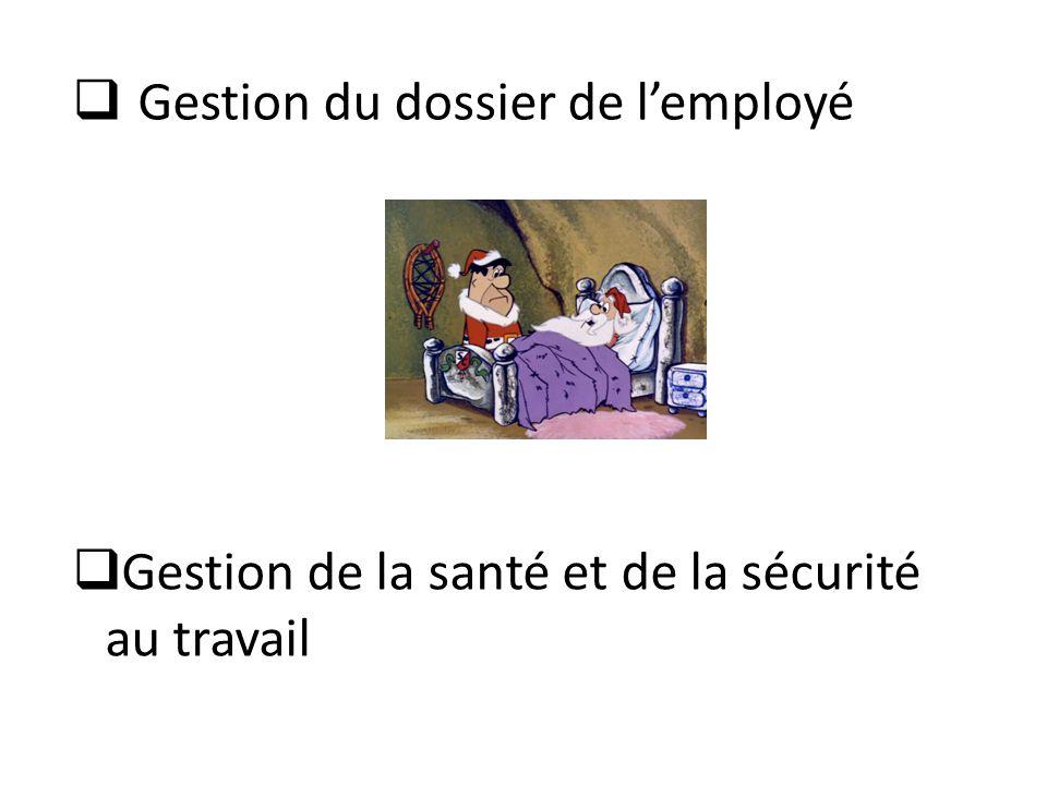  Gestion de la santé et de la sécurité au travail  Gestion du dossier de l'employé