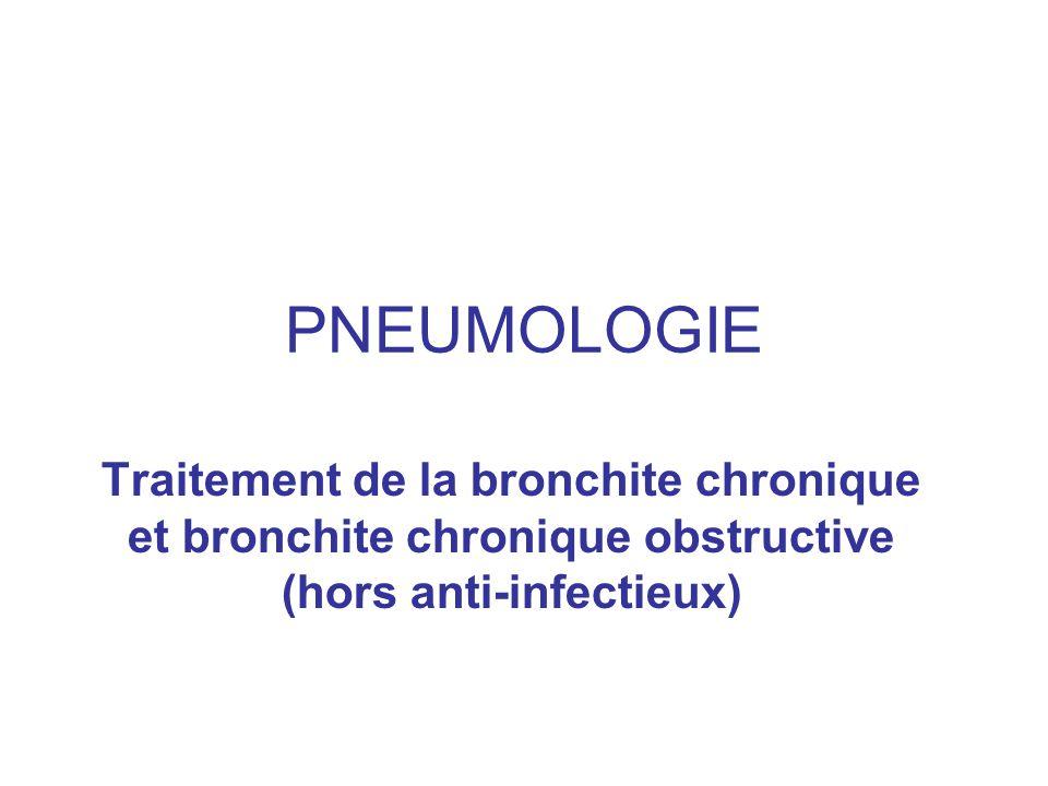PNEUMOLOGIE Traitement de la bronchite chronique et bronchite chronique obstructive (hors anti-infectieux)