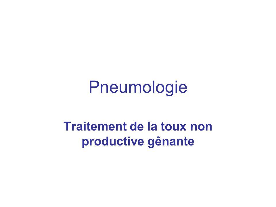 Pneumologie Traitement de la toux non productive gênante