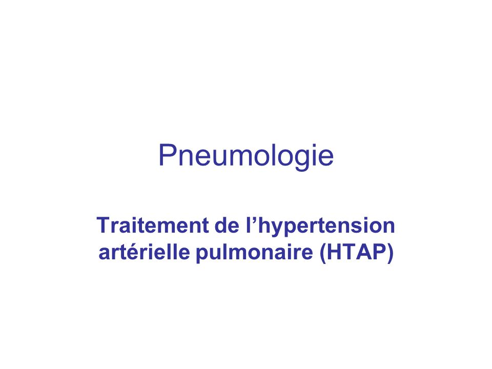 Pneumologie Traitement de l'hypertension artérielle pulmonaire (HTAP)