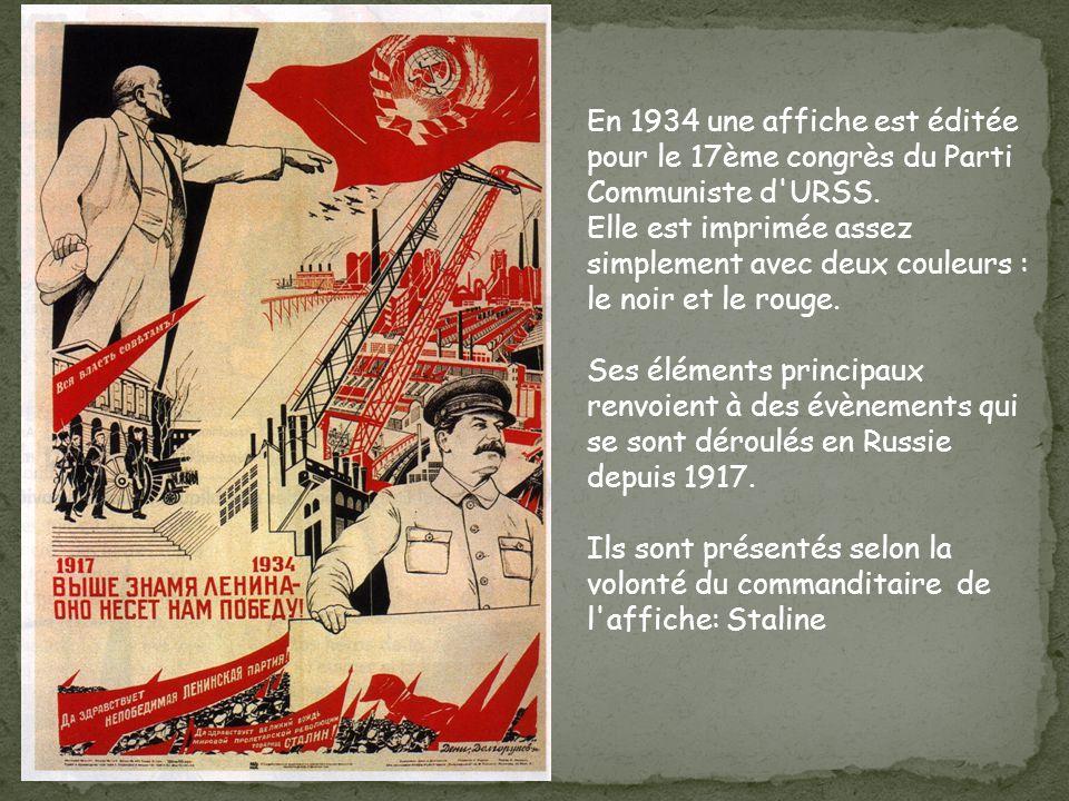En 1934 une affiche est éditée pour le 17ème congrès du Parti Communiste d'URSS. Elle est imprimée assez simplement avec deux couleurs : le noir et le