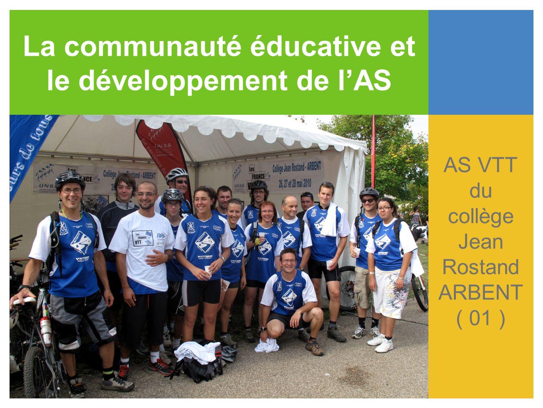 La communauté éducative et le développement de l'AS AS VTT du collège Jean Rostand ARBENT ( 01 )