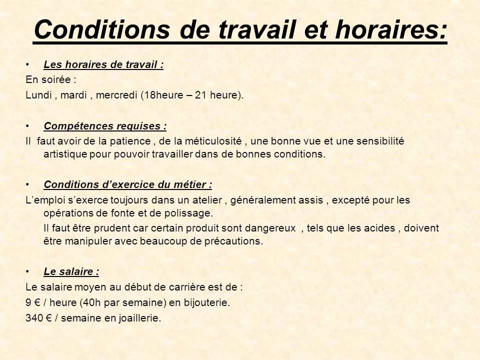 Conditions de travail et horaires: •Les horaires de travail : En soirée : Lundi, mardi, mercredi (18heure – 21 heure). •Compétences requises : Il faut