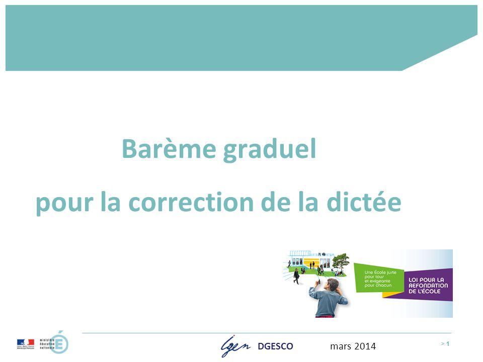 > 1 Barème graduel pour la correction de la dictée > 1 DGESCO mars 2014