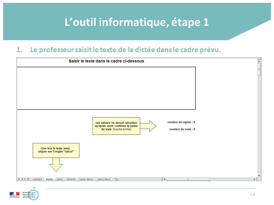 > 8 L'outil informatique, étape 1 1.Le professeur saisit le texte de la dictée dans le cadre prévu.