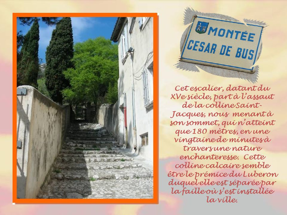 Puisque le beau temps est arrivé, nous allons grimper sur la colline Saint-Jacques par un chemin pierreux en escaliers. Sur la colline, de la table d'