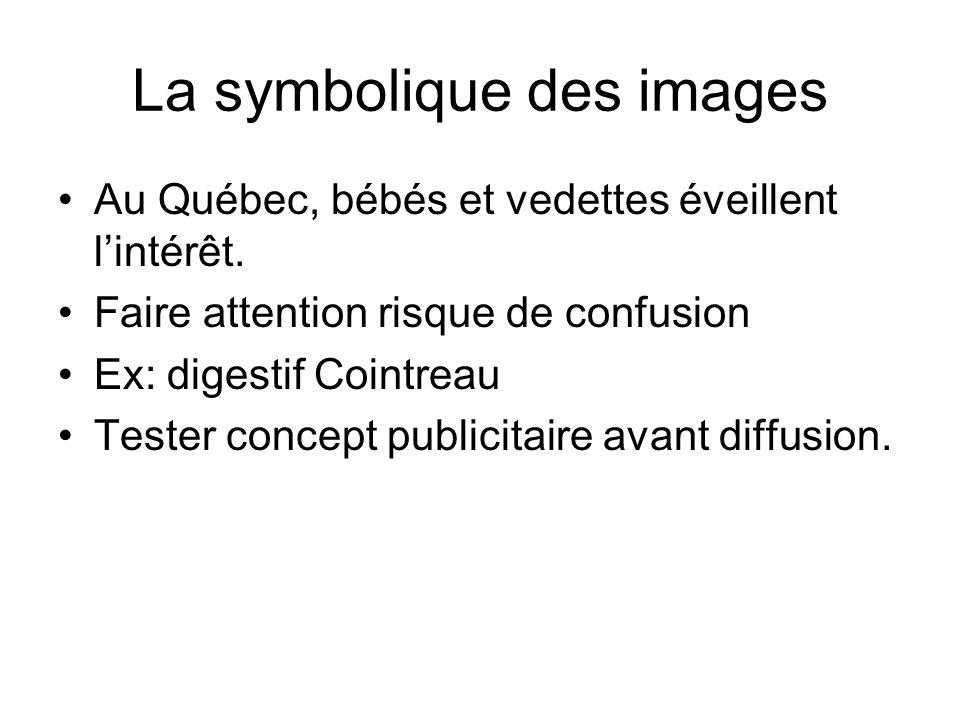 La symbolique des images •Au Québec, bébés et vedettes éveillent l'intérêt.