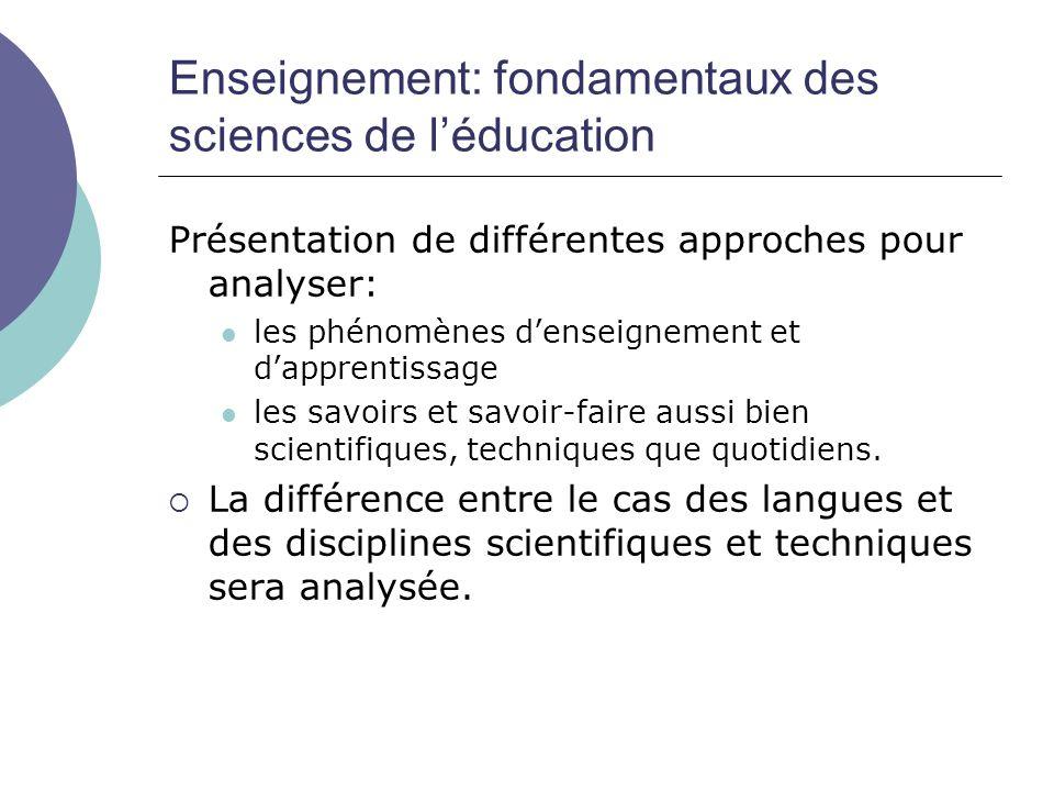 Enseignement: fondamentaux des sciences de l'éducation Présentation de différentes approches pour analyser:  les phénomènes d'enseignement et d'appre