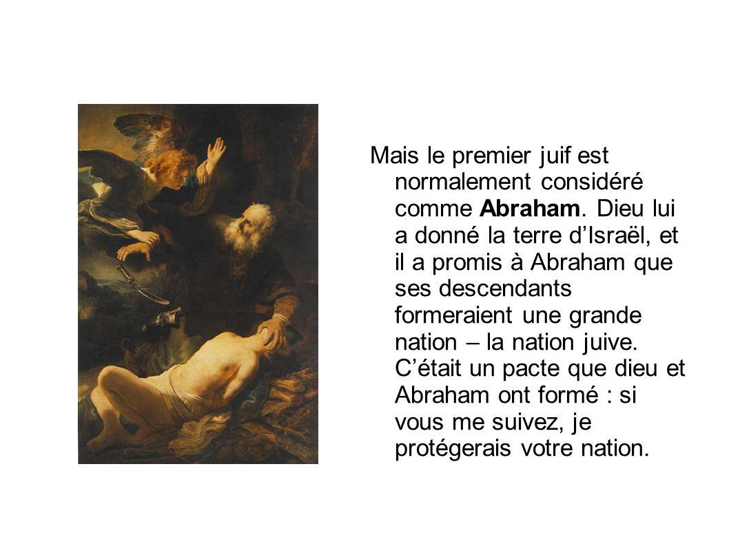 Mais le premier juif est normalement considéré comme Abraham.