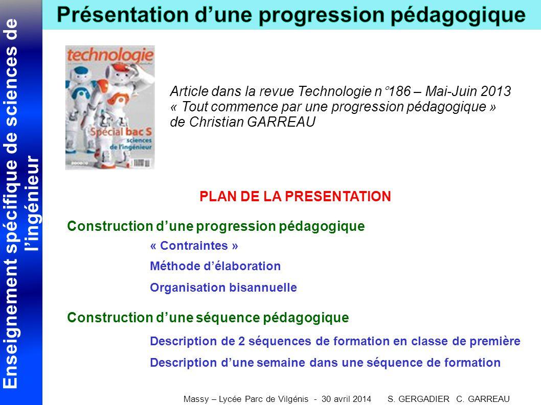 Enseignement spécifique de sciences de l'ingénieur Massy – Lycée Parc de Vilgénis - 30 avril 2014 S. GERGADIER C. GARREAU PLAN DE LA PRESENTATION Cons
