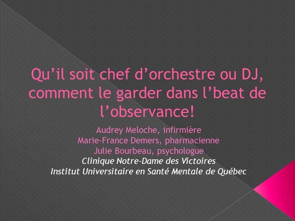 Audrey Meloche, infirmière Marie-France Demers, pharmacienne Julie Bourbeau, psychologue Clinique Notre-Dame des Victoires Institut Universitaire en S