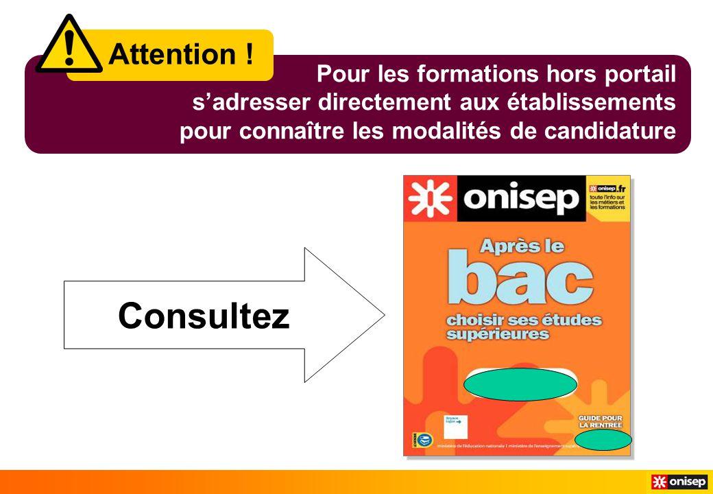 Attention ! Pour les formations hors portail s'adresser directement aux établissements pour connaître les modalités de candidature Consultez