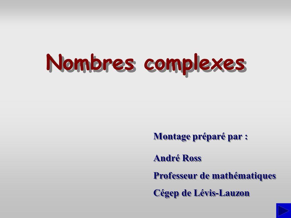 Montage préparé par : André Ross Professeur de mathématiques Cégep de Lévis-Lauzon André Ross Professeur de mathématiques Cégep de Lévis-Lauzon Nombre