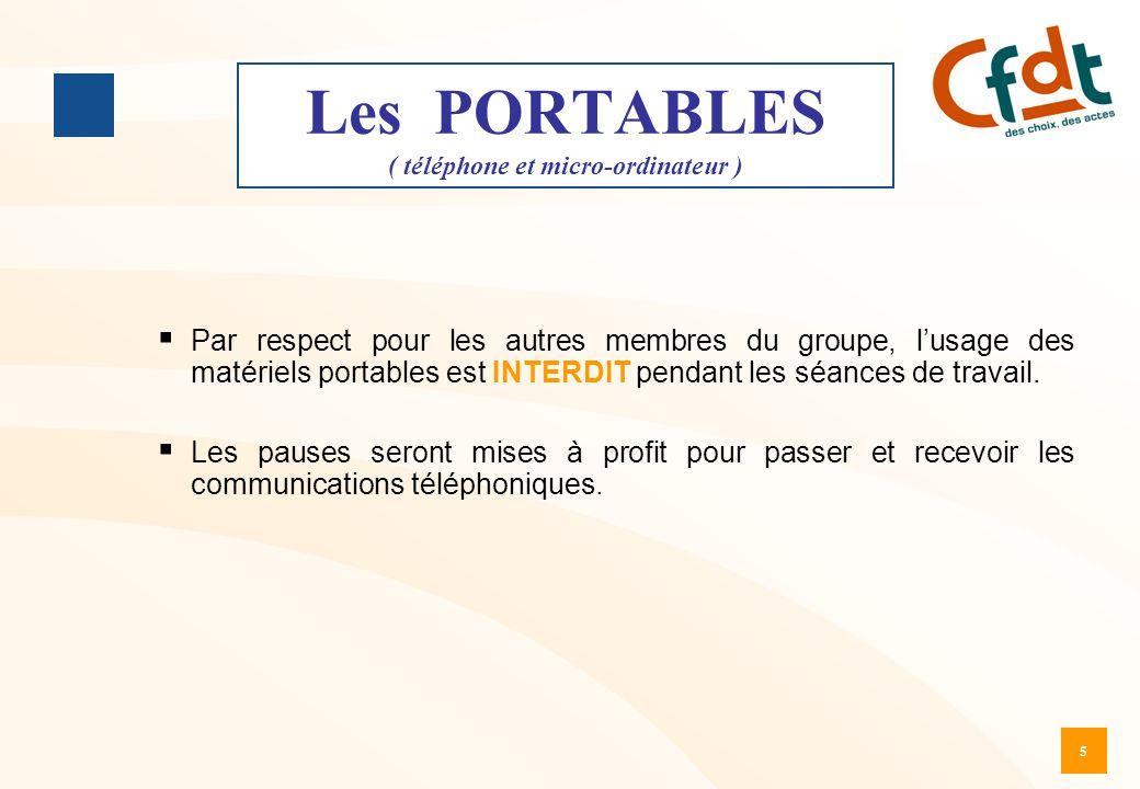 5 Les PORTABLES ( téléphone et micro-ordinateur )  Par respect pour les autres membres du groupe, l'usage des matériels portables est INTERDIT pendan