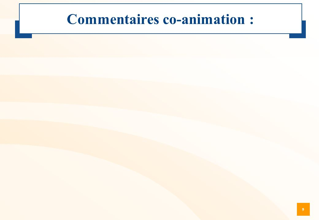 9 Commentaires co-animation :