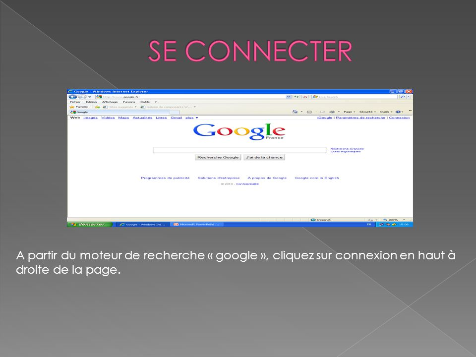A partir du moteur de recherche « google », cliquez sur connexion en haut à droite de la page.