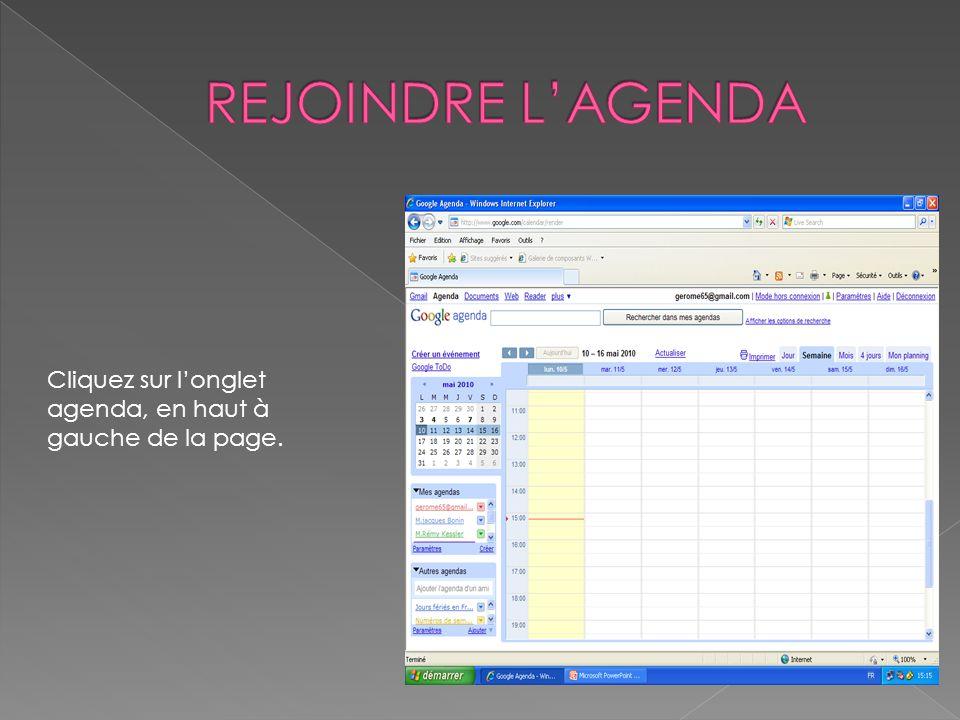 Cliquez sur l'onglet agenda, en haut à gauche de la page.