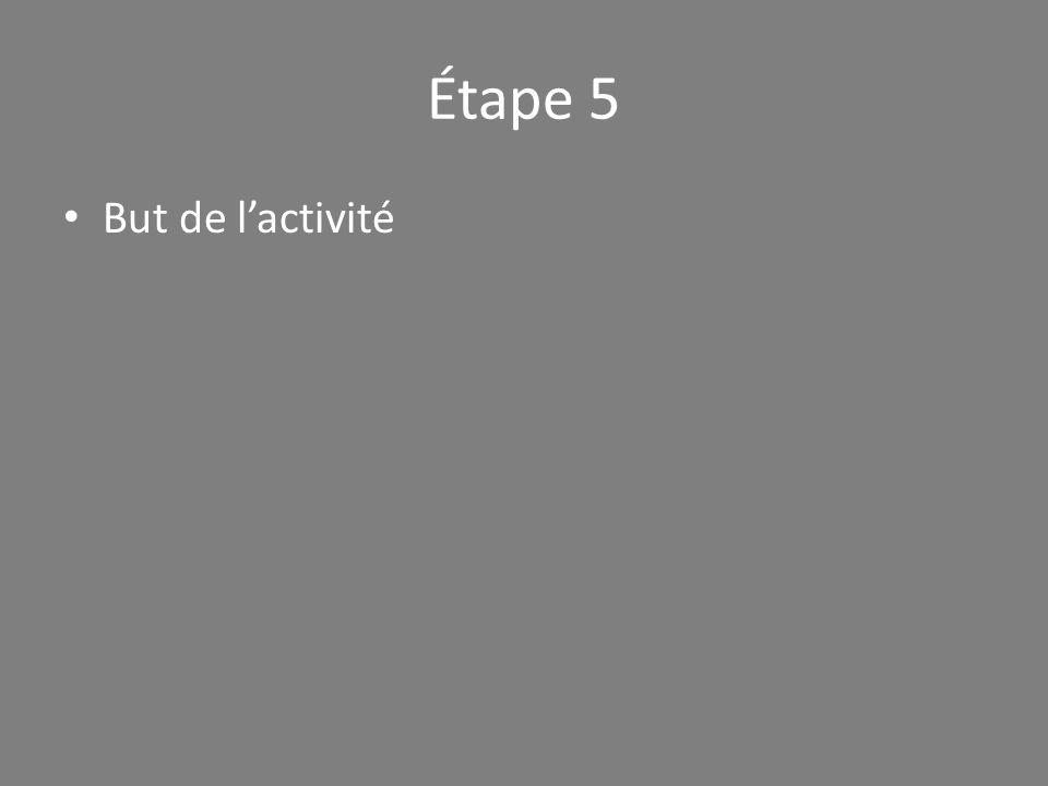 Étape 5 • But de l'activité