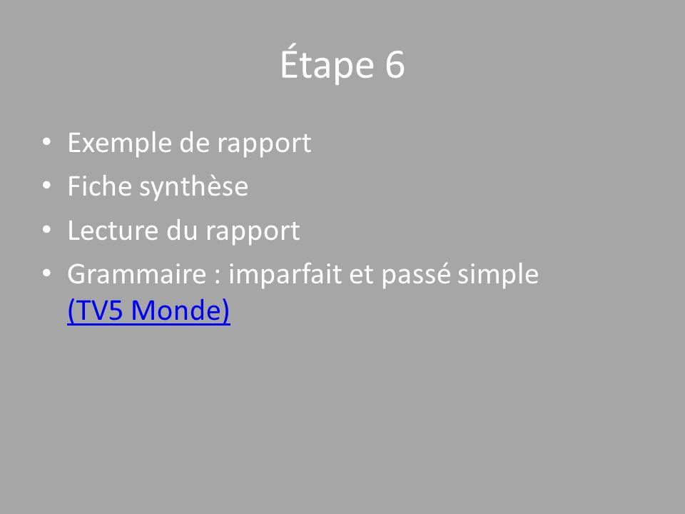 Étape 6 • Exemple de rapport • Fiche synthèse • Lecture du rapport • Grammaire : imparfait et passé simple (TV5 Monde) (TV5 Monde)